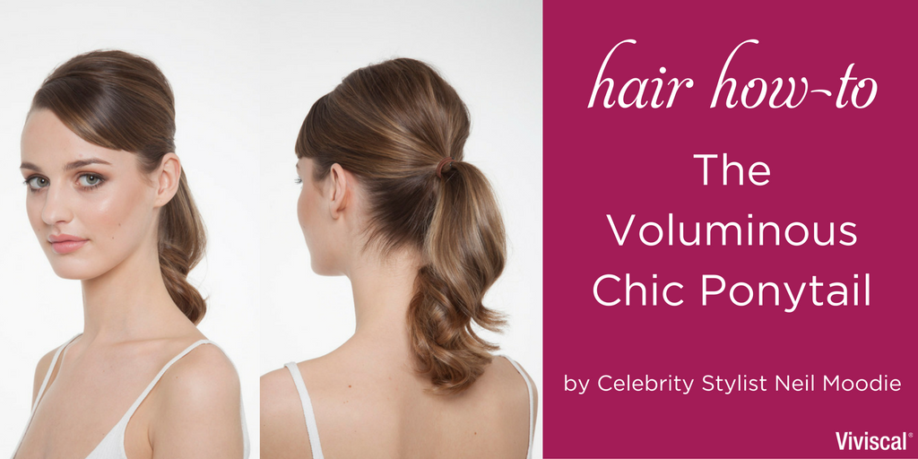 Hair How To Voluminous Ponytail By Neil Moodie Viviscal Healthy Hair